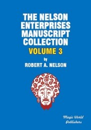 Nelson Enterprises Manuscript Collection 3 by Robert A. Nelson