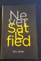 Never Satisfied by Eric Jones