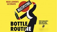 Nick Lewin's Ultimate Multiplying Bottles Routine