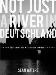 Not Just a River in Deutschland By Sean Waters
