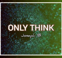 ONLY THINK By Joseph B. (Instant Download)