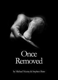 Once Removed by Michael Murray & Stephen Shaw