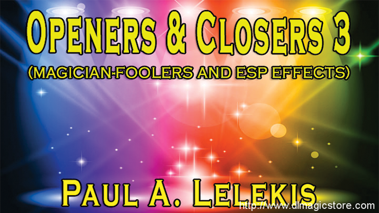 Openers & Closers 3 by Paul A. Lelekis