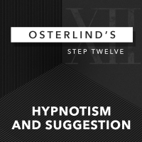 Osterlinds 13 Steps Step 12 Hypnotism & Suggestion by Richard Osterlind