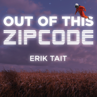 Out Of This Zip Code by Erik Tait (Instant Download)