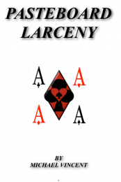 PASTEBOARD LARCENY by Michael Vincent
