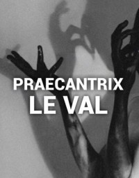 PRAECANTRIX BY LEWIS LE VAL (INSTANT DOWNLOAD)