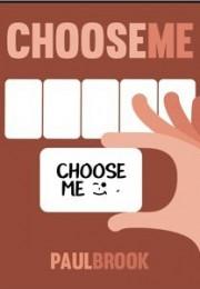 Choose Me by Paul Brook
