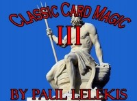 Paul Lelekis – Classic Card Magic 3