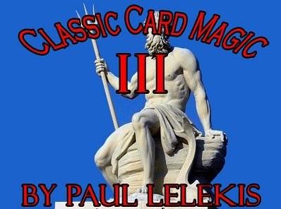 Paul Lelekis – Classic Card Magic 3