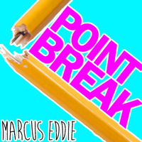 Point Break by Marcus Eddie