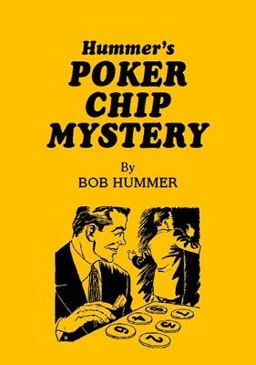 Poker Chip Mystery by Bob Hummer
