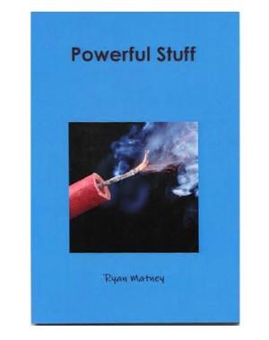 Powerful Stuff By Ryan Matney