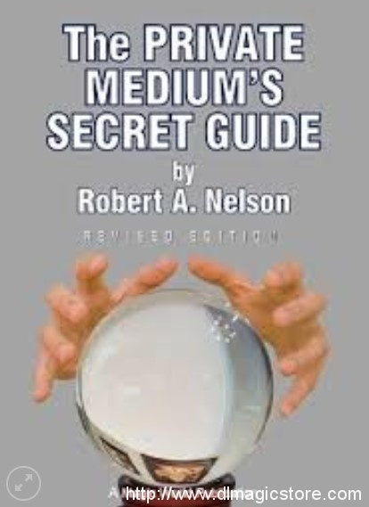 Private Medium's Secret Guide by Robert Nelson