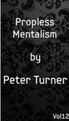 Propless Mentalism by Peter Turner Vol 12 (Instant Download)