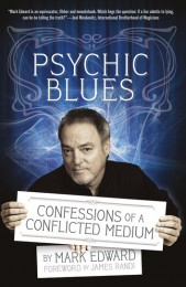 Psychic Blues Confessions of a Conflicted Medium  by Mark Edward