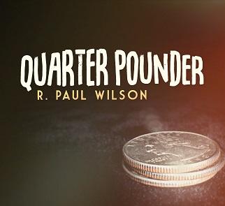 Quarter Pounder by R. Paul Wilson