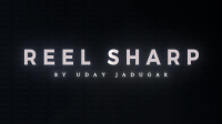 REEL SHARP by UDAY Jadugar (Gimmicks Not Included)