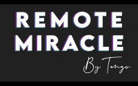 Remote Miracle by Tango (Instant Download)