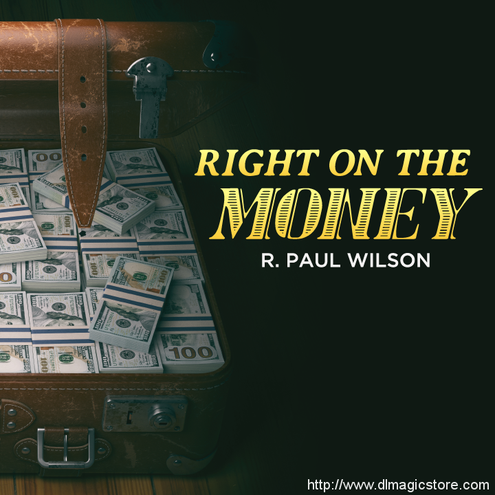 Right on the Money by R. Paul Wilson (Instant Download)