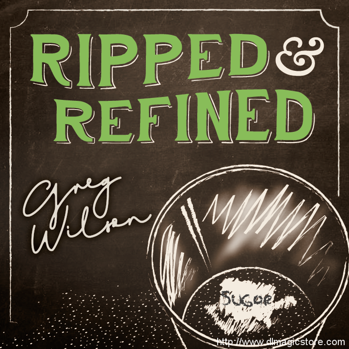 Ripped and Refined by Gregory Wilson & David Gripenwaldt (Instant Download)