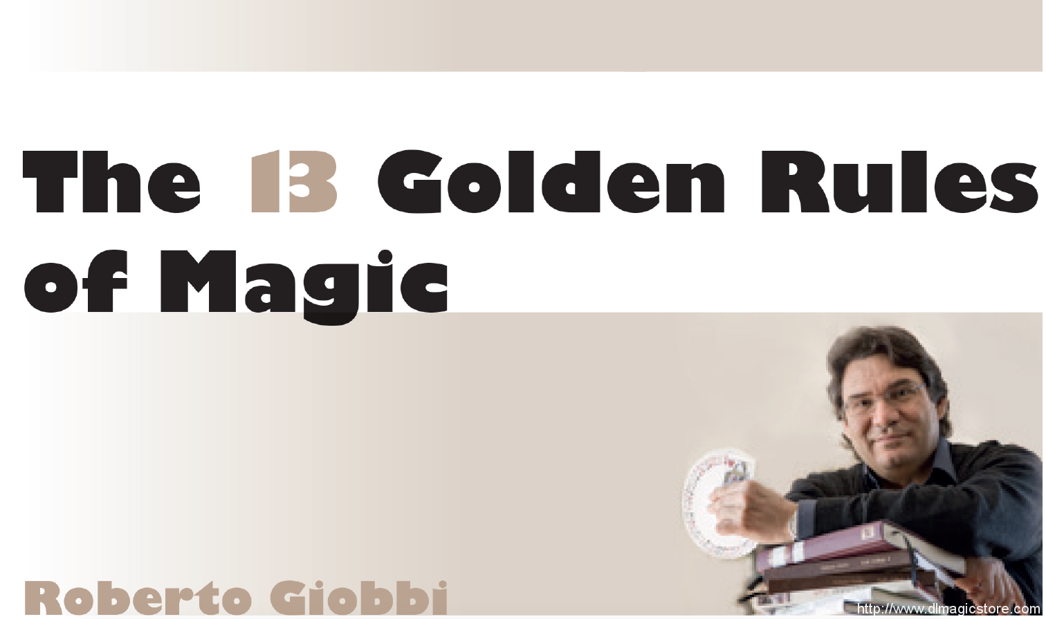 Roberto Giobbi – The 13 Golden Rules of Magic