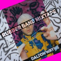 Rubber Band Mixtape by Dalton Wayne (Instant Download)