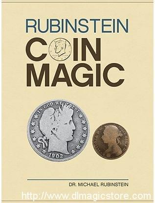 Rubinstein Coin Magic by Michael Rubinstein