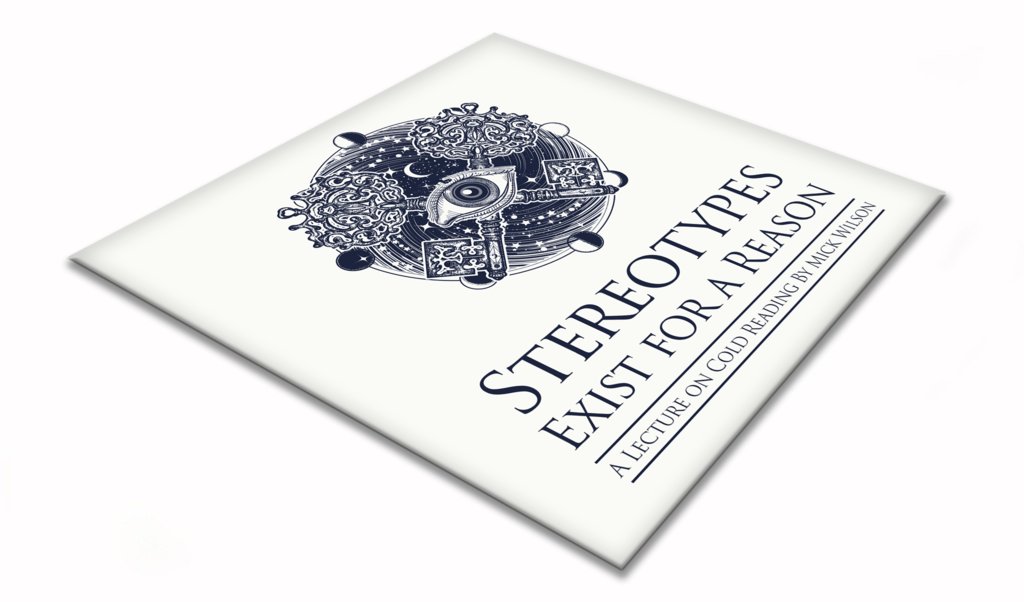 STEREOTYPES EXIST FOR A REASON BY MICK WILSON (VIDEO & PDF DOWNLOAD)
