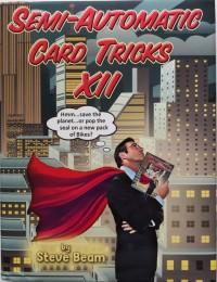 Semi-Automatic Card Tricks Vol 12 by Steve Beam (PDF)