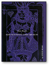 Semi-Automatic Card Tricks Vol 4 By Steve Beam