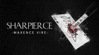 Sharpierce by Maxence Vire and Marchand De Trucs (Gimmick Not Included)