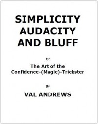 Simplicity, Audacity and Bluff by Val Andrews