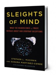 Sleights of Mind by Stephen L. Macknik and Susana Martinez-Conde