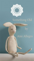 Something Old by Aire Allegro (INSTANT DOWNLOAD)