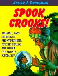 Spook Crooks! by Julien J. Proskauer
