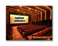 Sublime Influence by Michael Murray
