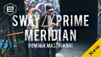 Sway, Prime Meridian by Dominik Mastrianni