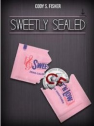 Sweetly Sealed by Cody Fisher