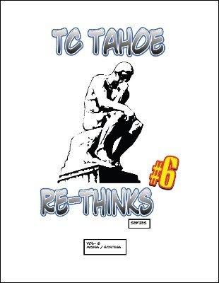 TC Tahoe – Re-Thinks – Vol. 6 – MCing