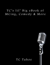 lil BIg eBook of MCing Comedy and More by TC Tahoe(Instant Download)