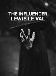 THE INFLUENCER BY LEWIS LE VAL