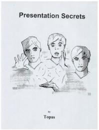 TOPAS – PRESENTATION SECRETS