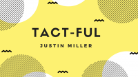 Tact-Ful by Justin Miller (Download)