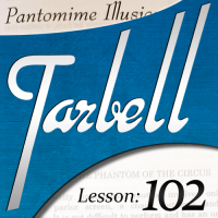 Tarbell 102: Pantomime Illusions (Instant Download)