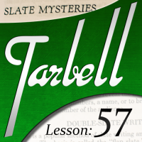 Tarbell 57: Slate Mysteries Part 1 by Dan Harlan