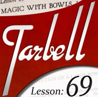 Dan Harlan Tarbell 69: Magic with Bowls and Liquids (Instant Download)