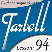 Tarbell 94: Further Unique Mysteries Part 2