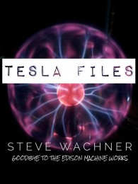 Tesla Files by Steve Wachner (official pdf version)
