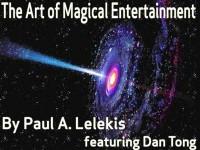 The Art of Magical Entertainment by Paul A. Lelekis